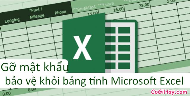 Hướng dẫn gỡ mật khẩu bảo vệ khỏi bảng tính Microsoft Excel