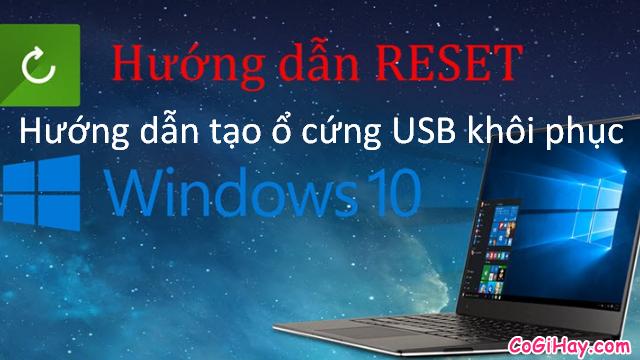 Hướng dẫn tạo ổ cứng USB khôi phục Windows 10