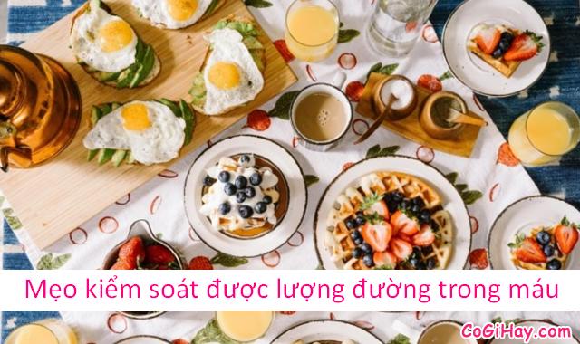 Mẹo ăn sáng đúng cách, giảm cân và kiểm soát đường trong máu