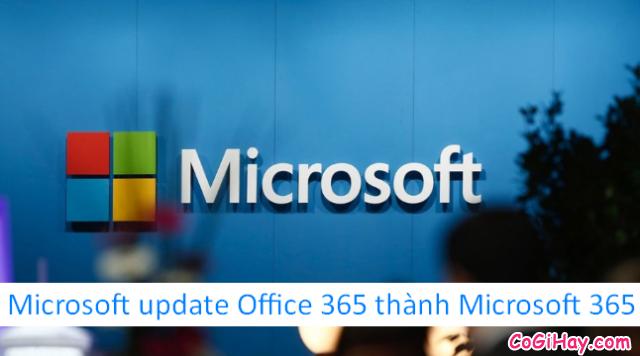 Tin tức về Microsoft nâng cấp Office 365 thành Microsoft 365 + Hình 1