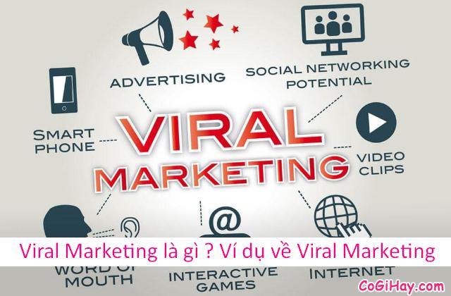 Viral Marketing là gì ? Ví dụ về Marketing lan truyền