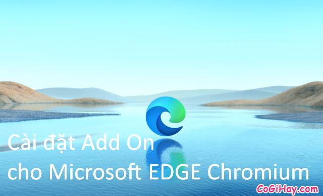Cách cài đặt Add On cho Microsoft EDGE Chromium