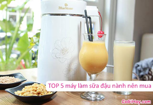 Review TOP 5 máy làm sữa đậu nành tốt nhất năm 2021