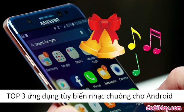TOP 3 ứng dụng tùy biến nhạc chuông cho điện thoại Android