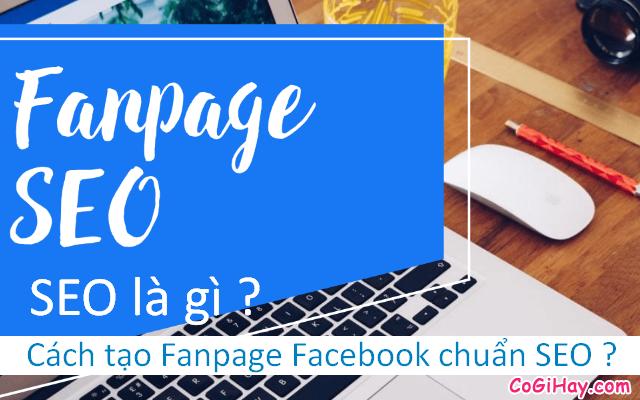 SEO là gì ? Cách tạo Fanpage Facebook chuẩn SEO dễ không ?