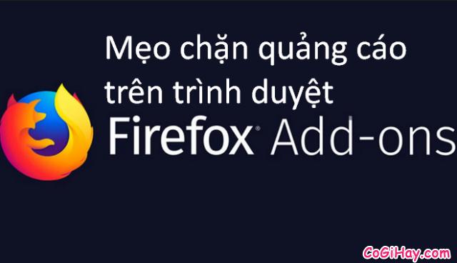 Mẹo chặn quảng cáo trên trình duyệt FireFox bằng Add-On