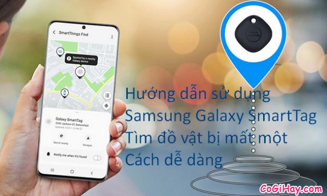 Hướng dẫn sử dụng Samsung Galaxy SmartTag tìm vật bị mất